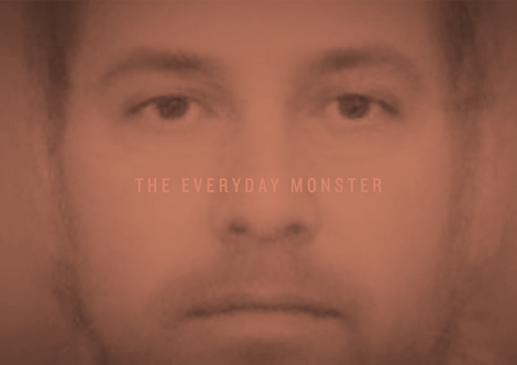 The Everyday Monster